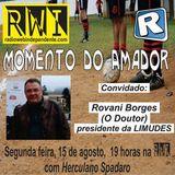 Momento do Amador #5 | Rovani Borges - Presidente da Limudes