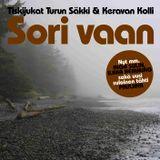"""""""Sori vaan"""" - Turun Säkki & Keravan Kolli - Vol 8"""