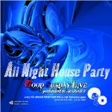 All Night House Party -GOOD SUNDAY- performed by. MARSAR-F