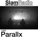 #SlamRadio - 292 - Parallx