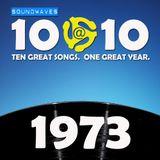 Soundwaves 10@10 #131: 1973
