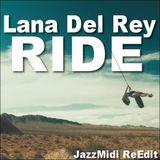 Lana Del Rey - Ride (1st Edit)