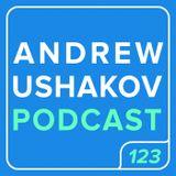 Andrew Ushakov Podcast #123