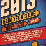 THE TURKS HEAD - NEW YEARS EVE 2012