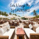 DJ SHUNTARO Cafe & Lounge Mix