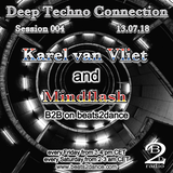 Deep Techno Connection Session 004 (with Karel van Vliet and Mindflash)