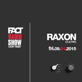 2015.01.09 FACT Radio Show feat. Raxon