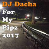 DJ Dacha - For My Pipz 2017 - DL153