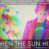 When The Sun Hits #169 on DKFM
