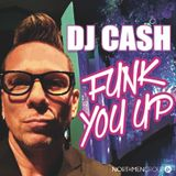 DJ CASH FUNK YOU UP!