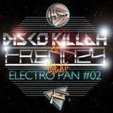 Disco Killah & Frennzy -Electro Pan Radio Show (Episode #02 )