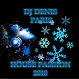House Passion DJ Denis Paris 2018 Happy New Year to all