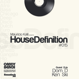 House Definition #015 - Guests DJs: Dom D & Ken Ski