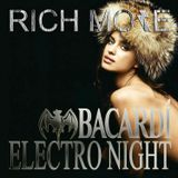 RICH MORE: BACARDI® ELECTRONIGHT 16/11/2013