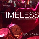 "THE MUSIC SOMMELIER -presents- ""TIMELESS"" A themed Soundscape Gallery Compilation @ Brody Studios"