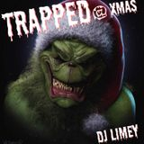 Trapped @ Xmas (DJ Limey Christmas 2018 Mix)