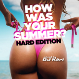 How Was Your Summer? (Hard Edition) mixed by DJ Kéri