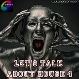 LETS TALK ABOUT HOUSE 4