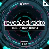 Timmy Trumpet — Revealed Radio 152