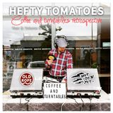 Hefty Tomatoes Year 3: Volume 3 Coffee and Turntables retrospective (23/09/18)