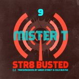 Str8 Busted Podcast #8: Green Street with - mister T. - 2014.01.24