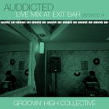Groovin' High Collective @ Exit Bar_AudDicted live mix_06/08/2014