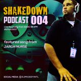 SHAKEDOWN PODCAST 004 | downloads in description