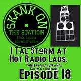 Skank on the Station Episode 18 I Tal Storm at Hot Radio Labs. Galway Ireland