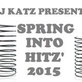 DJ Katz Presents - Spring Into Hitz '2015