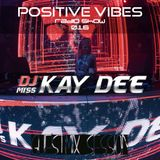 Positive Vibes Radio Show / 016 - Miss Kay Dee Guestmix Session
