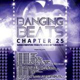 Banging Beats - Chapter 25 - Manu Kenton Tribute Mixed By T-Bounce