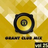 Grant Club Mix vol 25