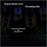 Singular Stories Vol 9: Processing Data