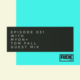 Ride Radio 031 with Myon + Tom Fall Guest Mix