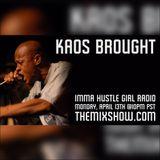 Imma Hustle Girl Radio 04/13/2015 (Kaos Brought)
