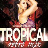 TROPICAL RETRO MIX VOL.2 - BY DJ EDGAR - AGOSTO 2015