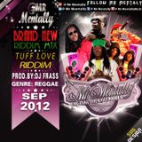 Tuff Love Riddim Mixed By Mr Mentally (Sept 2012)