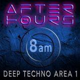 AfterHours 8am [Deep Techno Area 1]