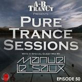 Pure Trance Sessions [Episode 50] Manuel Le Saux Guest Mix The 50th Episode Celebration