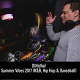 @DJNidhal #SummerVibes 2017 (R&B, Hip Hop & Dancehall)