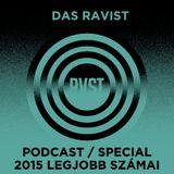 Das Ravist Podcast / Special – 2015 legjobb számai