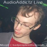 Morph ( badpeopleinthewoods ) AudioAddictz Live Teaser Mix