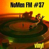 NoMen FM #37 - Vinyl Only