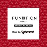 "FUNKTION TOKYO ""Exclusive mix Vol127"" Mixed by Alphashot"