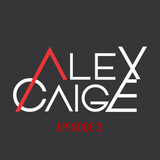 The Alex Caige Show Ep. 2