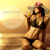 Aurelien Stireg - Deep House Music for Love episode 8 2014-11-09