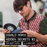 Oswald Moris pres. Hidden Secrets #2 | 28-09-18