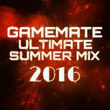 Gamemate's Ultimate Summer Mix 2016