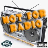 NOT FOR RADIO PT. 3 (NEW HIP HOP)