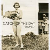 Catch of the Day Volume07